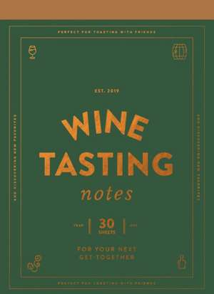 Wine Tasting Notes: 30 Tear-Out Sheets for Your Next Get-Together (Stocking Stuffer, Wine Drinker's Gift, Hostess Gift) imagine