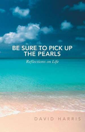 Be Sure to Pick Up the Pearls de David Harris