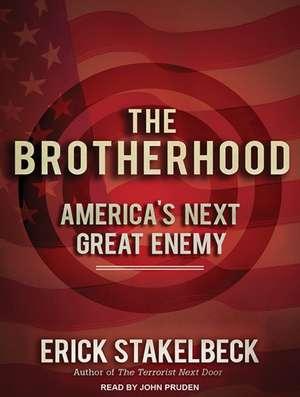 The Brotherhood:  America's Next Great Enemy de John Pruden