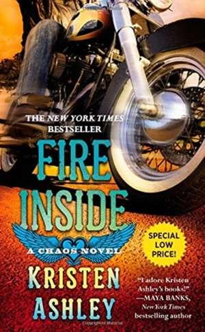 Fire Inside: A Chaos Novel de Kristen Ashley