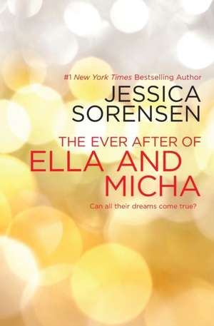 The Ever After of Ella and Micha de Jessica Sorensen