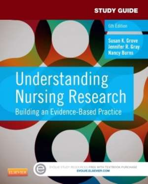 Study Guide for Understanding Nursing Research: Building an Evidence-Based Practice de Susan K. Grove
