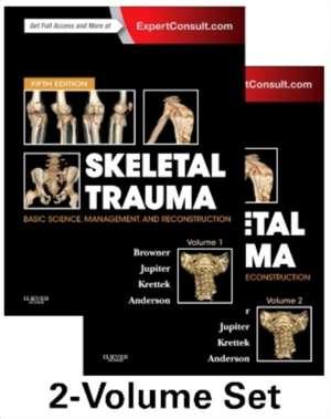 Skeletal Trauma: Basic Science, Management, and Reconstruction, 2-Volume Set de Bruce D. Browner