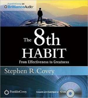 The 8th Habit de Stephen R. Covey