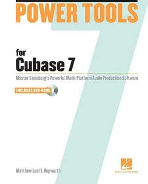 Power Tools for Cubase 7 de Matthew Loel T. Hepworth
