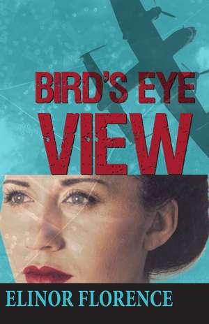Bird's Eye View de Elinor Florence