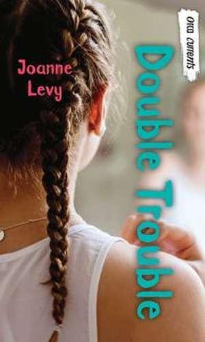 Double Trouble de Joanne Levy