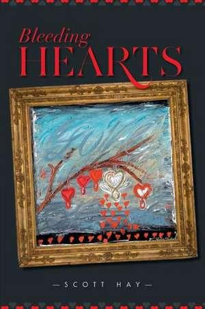 Bleeding Hearts de Scott Hay