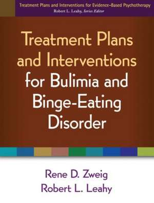 Treatment Plans and Interventions for Bulimia and Binge-Eating Disorder de Rene D. Zweig