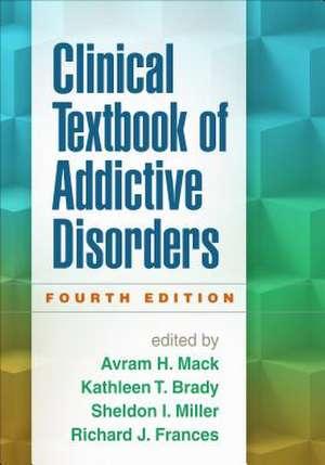 Clinical Textbook of Addictive Disorders de Avram H. Mack