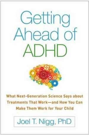Getting Ahead of ADHD de Joel T. Nigg