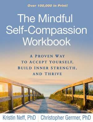 The Mindful Self-Compassion Workbook de Department of Educational Psychology, The University of Texas at Austin) Neff, Kristin (PhD