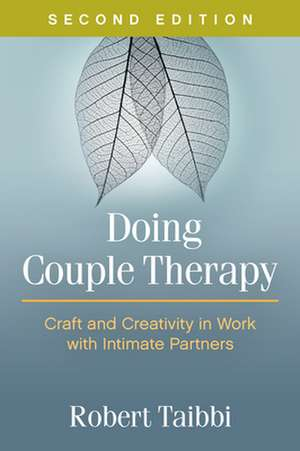 Doing Couple Therapy, Second Edition de Robert Taibbi