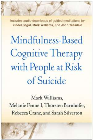 Mindfulness-Based Cognitive Therapy with People at Risk of Suicide de J. Mark G. Williams
