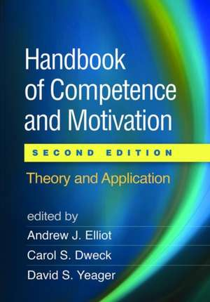 Handbook of Competence and Motivation, Second Edition de Andrew J. Elliot