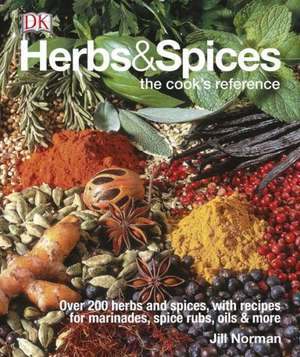 Herbs & Spices:  The Cook's Reference de Jill Norman