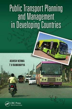 Public Transport Planning and Management in Developing Countries de Ashish Verma