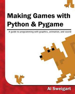 Making Games with Python & Pygame de Al Sweigart