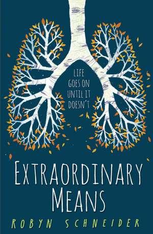 Extraordinary Means de Robyn Schneider
