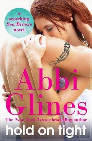 Hold On Tight de Abbi Glines