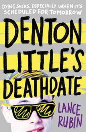 Denton Little's Deathdate de Lance Rubin