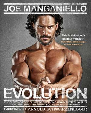 Evolution: The Cutting Edge Guide to Breaking Down Mental Walls and Building the Body You've Always Wanted de Joe Manganiello