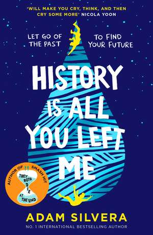 History Is All You Left Me: A Zoella Book Club 2017 novel de Adam Silvera