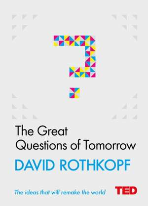 The Great Questions of Tomorrow de David Rothkopf