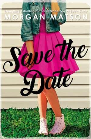 Save the Date de Morgan Matson