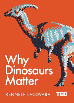 Why Dinosaurs Matter imagine