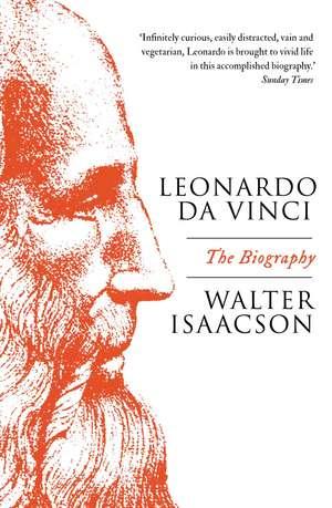 Leonardo Da Vinci: The Biography de Walter Isaacson