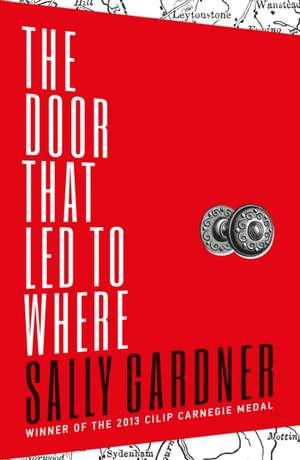 The Door That Led to Where de Sally Gardner