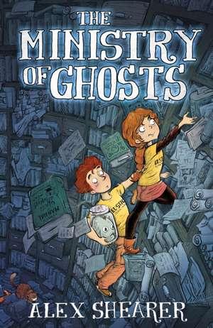 Shearer, A: The Ministry of Ghosts de Alex Shearer