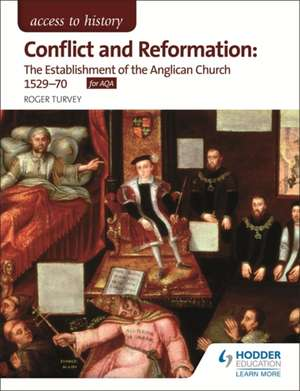 Access to History: Conflict and Reformation: The Establishment of the Anglican Church 1529-70 for AQA imagine