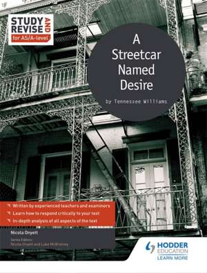 Onyett, N: Study and Revise for AS/A-level: A Streetcar Name imagine