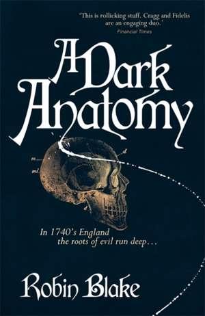 A Dark Anatomy de Robin Blake