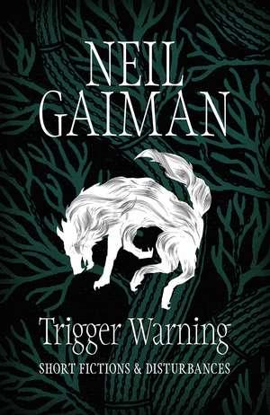 Gaiman, N: Trigger Warning