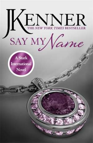 Say My Name: Stark International 1 de J. Kenner