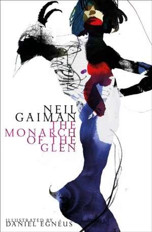 The Monarch of the Glen. Illustrated Edition de Neil Gaiman