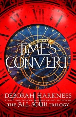 Time's Convert de Deborah Harkness