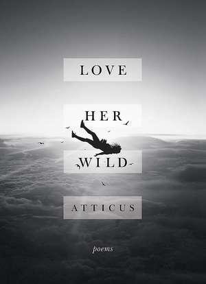 Love Her Wild de Atticus Poetry