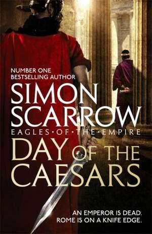 Day of the Caesars de Simon Scarrow