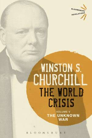 The World Crisis Volume V: The Unknown War de Sir Sir Winston S. Churchill