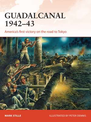 Guadalcanal 1942–43: America's first victory on the road to Tokyo de Mark Stille