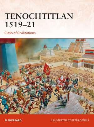 Tenochtitlan 1519–21: Clash of Civilizations de Si Sheppard