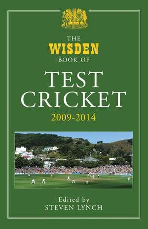 The Wisden Book of Test Cricket 2009 - 2014 de Steven Lynch