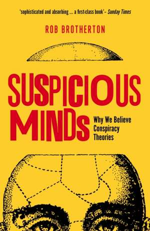 Suspicious Minds: Why We Believe Conspiracy Theories de Rob Brotherton