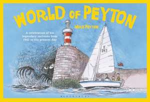 World of Peyton: A Celebration of his Legendary Cartoons from 1942 to the Present Day de Mike Peyton