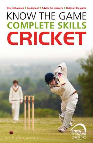 Know the Game: Complete skills: Cricket de Luke Sellers