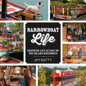 Narrowboat Life: Discover Life Afloat on the Inland Waterways de Jim Batty